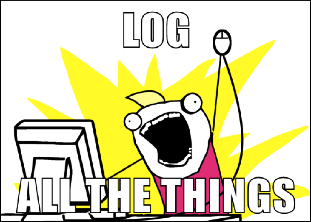 Use your logs to 'log all the things' especially important exceptions