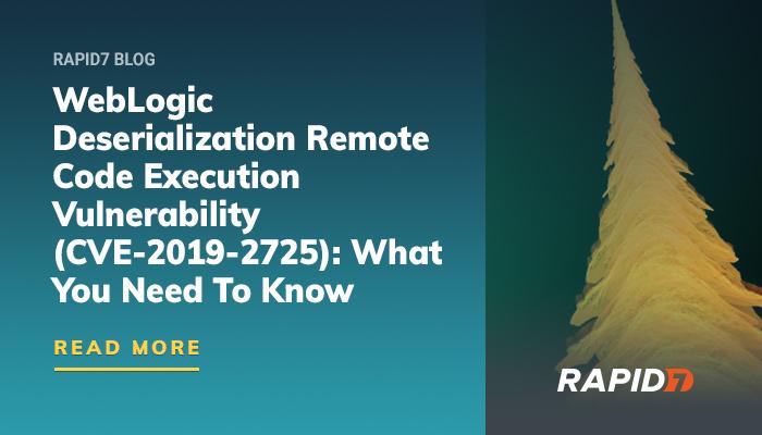 WebLogic Deserialization RCE Vulnerability (CVE-2019-2725