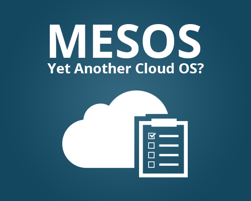 mesos yet another cloud os?