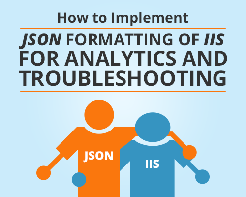 JSON formatting of IIS