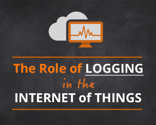 role of logging in the internet of things