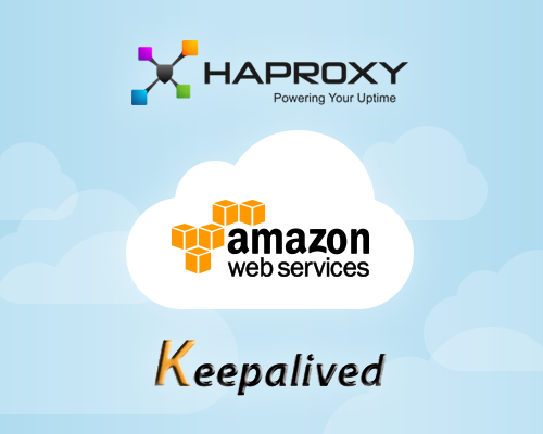 Keepalived and HAProxy in AWS: An Exploratory Guide