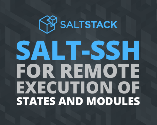 salt-ssh-for-remote-execution-of-states-and-modules