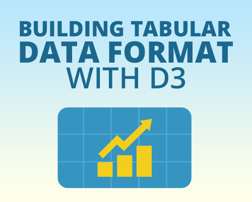 Building Tabular Data Format with D3