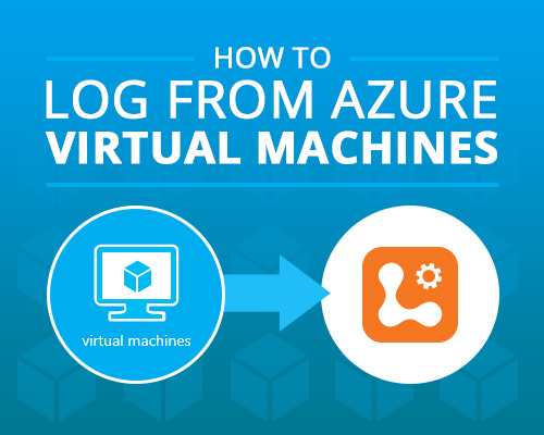 How to Log from Azure Virtual Machines