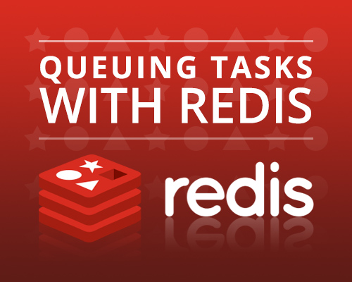 Queuing tasks with Redis