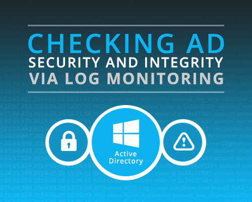 Checking-AD-Security-and-Integrity-via-Log-Monitoring