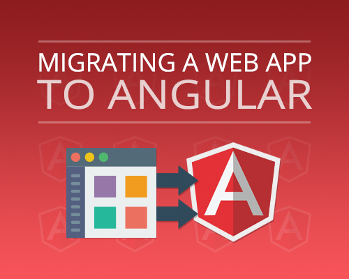 Migrating a web app to Angular