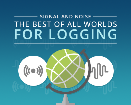 Signal-AND-Noise-The-Best-of-All-Worlds-for-Logging