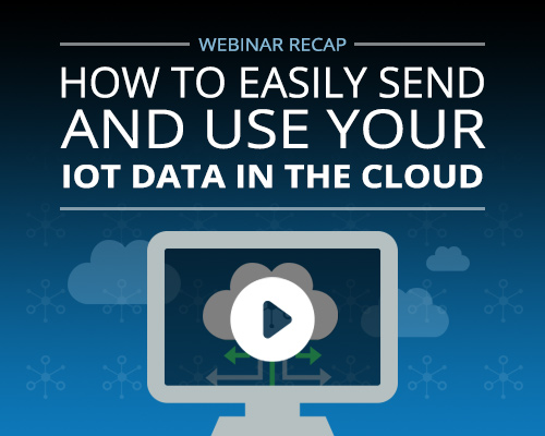 webinar-recap-how-to-easily-send-and-use-your-iot-data-in-the-cloud