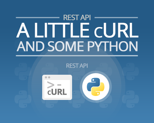 REST API: a little cURL and some Python