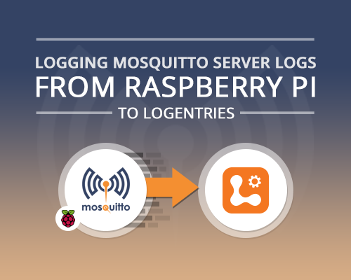 Logging Mosquitto Server logs (from Raspberry Pi) to Logentries